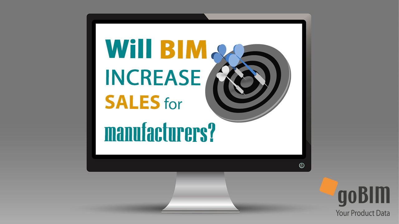 BIM for manufacturers: Will BIM increase sales?