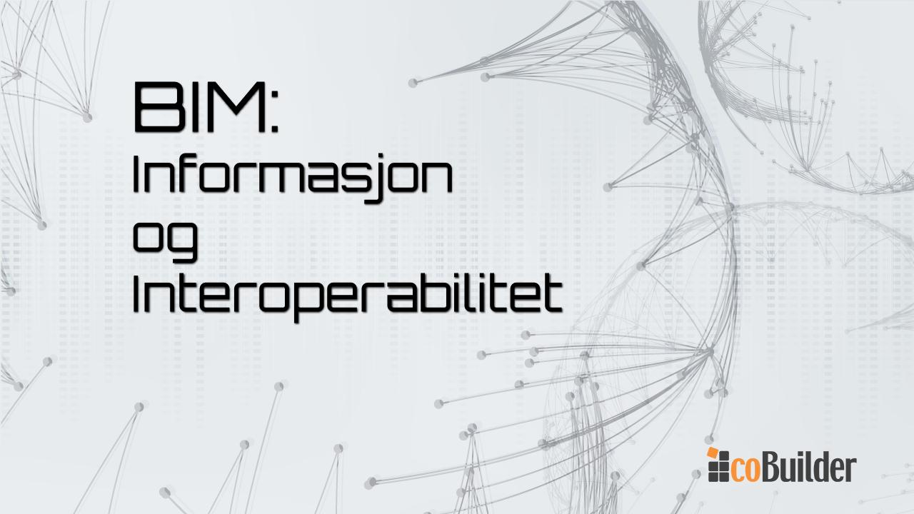 bim-interoperabilitet-informasjon