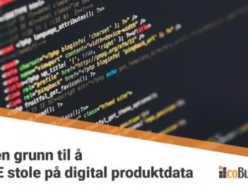 Ingen grunn til å IKKE stole på digital produktdata