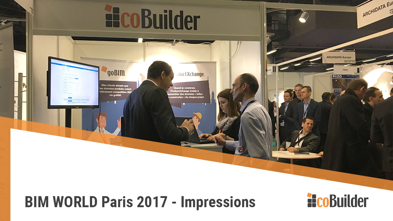 Bim world paris 2017 impressions cobuilder for Salon paris mars 2017